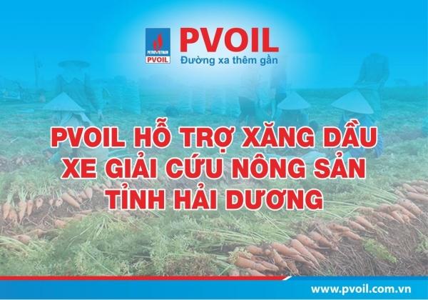 PVOIL hỗ trợ xăng dầu xe giải cứu nông sản tỉnh Hải Dương