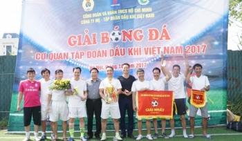 Bế mạc Giải bóng đá Cơ quan Tập đoàn Dầu khí Việt Nam 2017